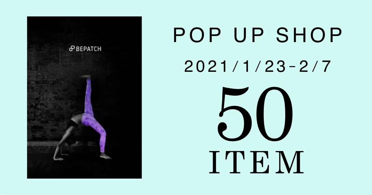 BEPATCH,POP UP SHOP